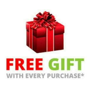 FREE GIFT WITH EVERY PURCHASE!!!!!!!!!